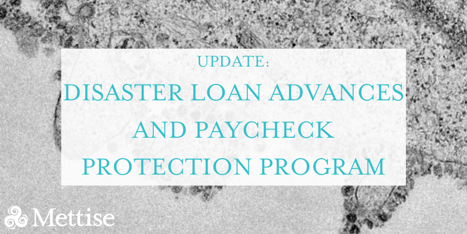 Update: Disaster Loan Advances and Paycheck Protection Program